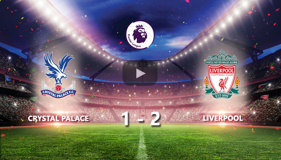 Crystal Palace 1-2 Liverpool