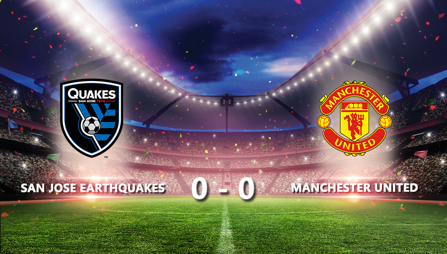 San Jose Earthquakes 0-0 Manchester United