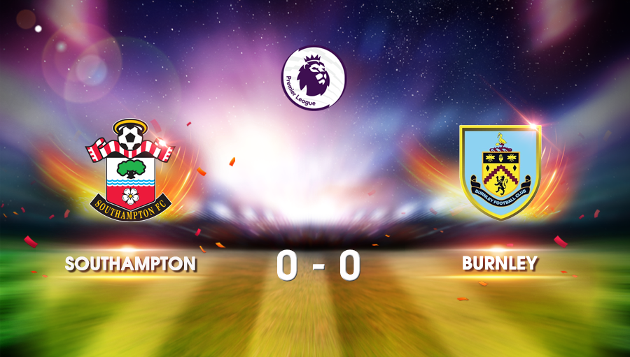 Southampton 0-0 Burnley