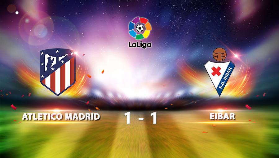 Atletico Madrid 1-1 Eibar