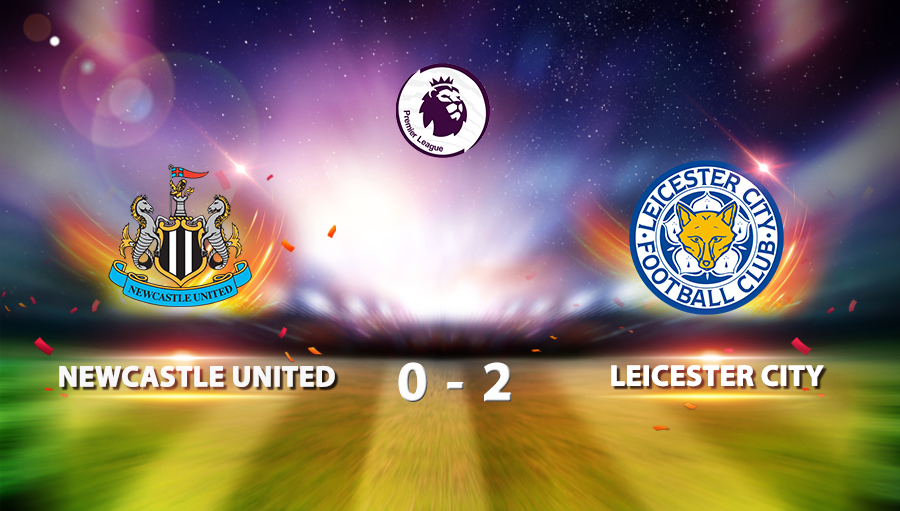 Newcastle United 0-2 Leicester City