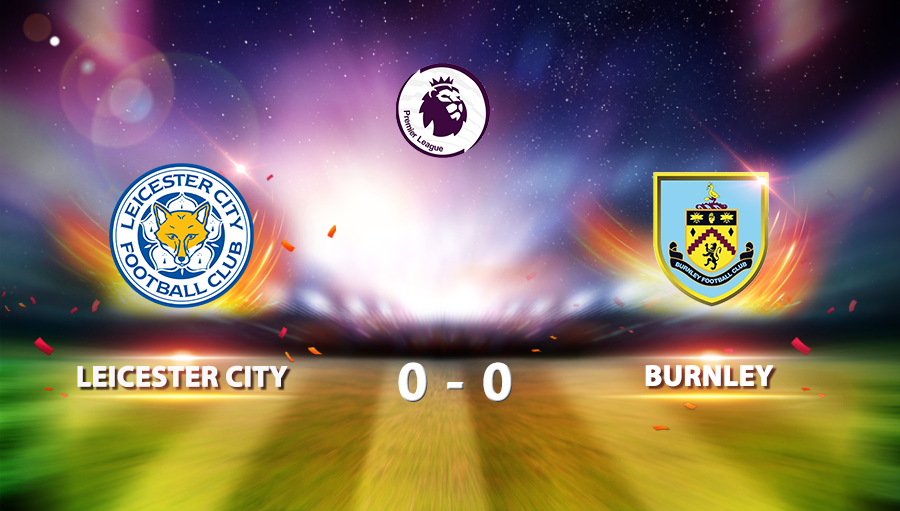 Leicester City 0-0 Burnley