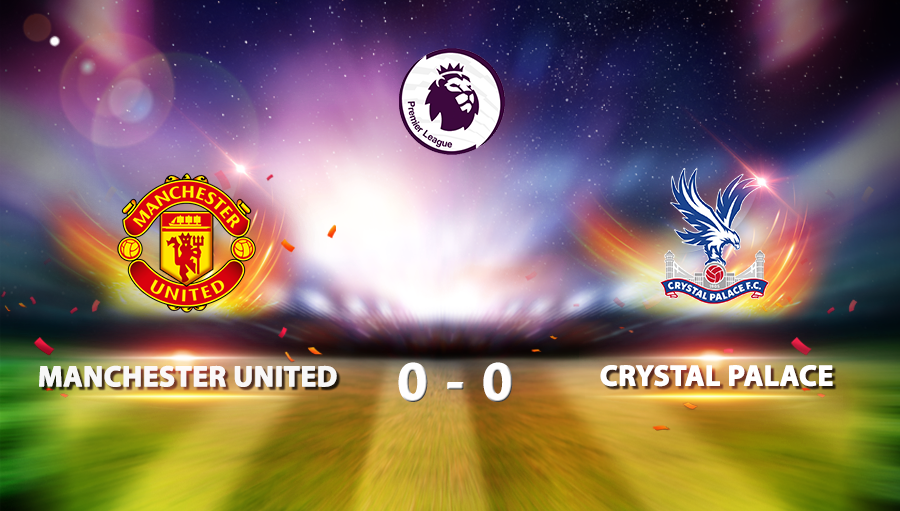 Manchester United 0-0 Crystal Palace