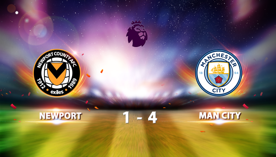 Newport 1-4 Man City