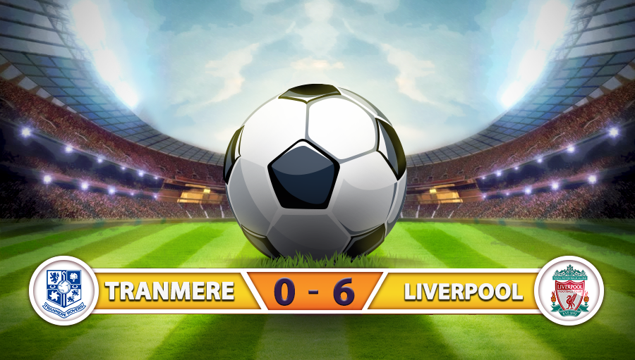 Tranmere Rovers 0-6 Liverpool