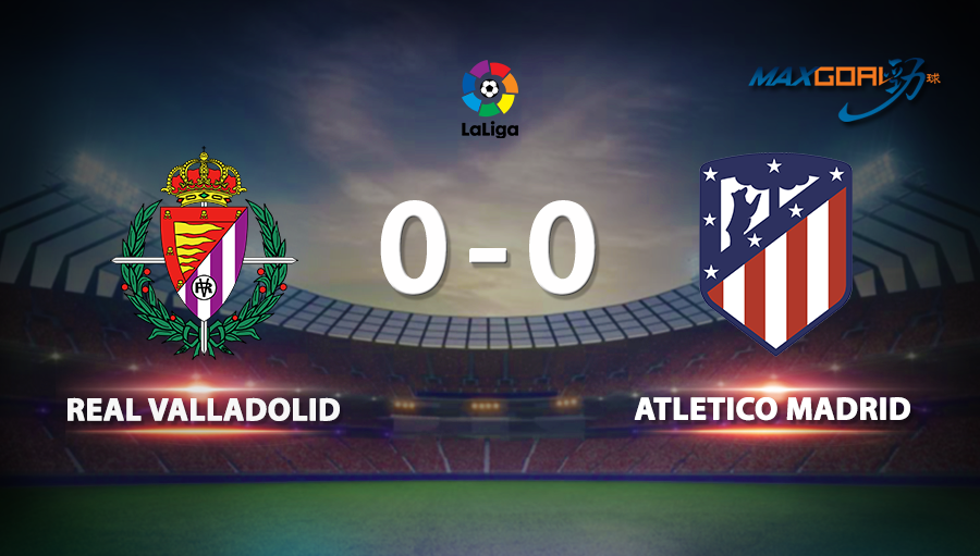 Real Valladolid 0-0 Atletico Madrid