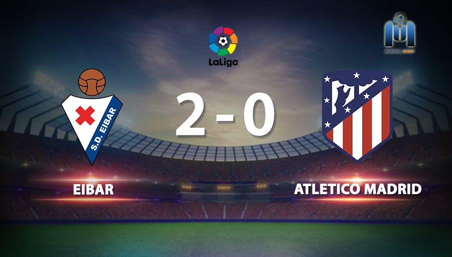Eibar 2-0 Atletico Madrid