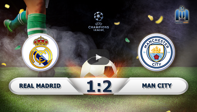 Real Madrid 1-2 Manchester City