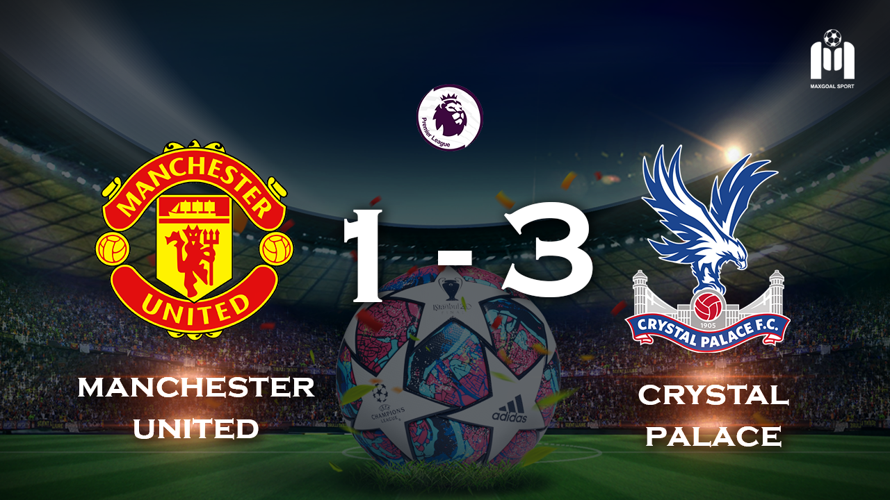 Manchester United 1 - 3 Crystal Palace