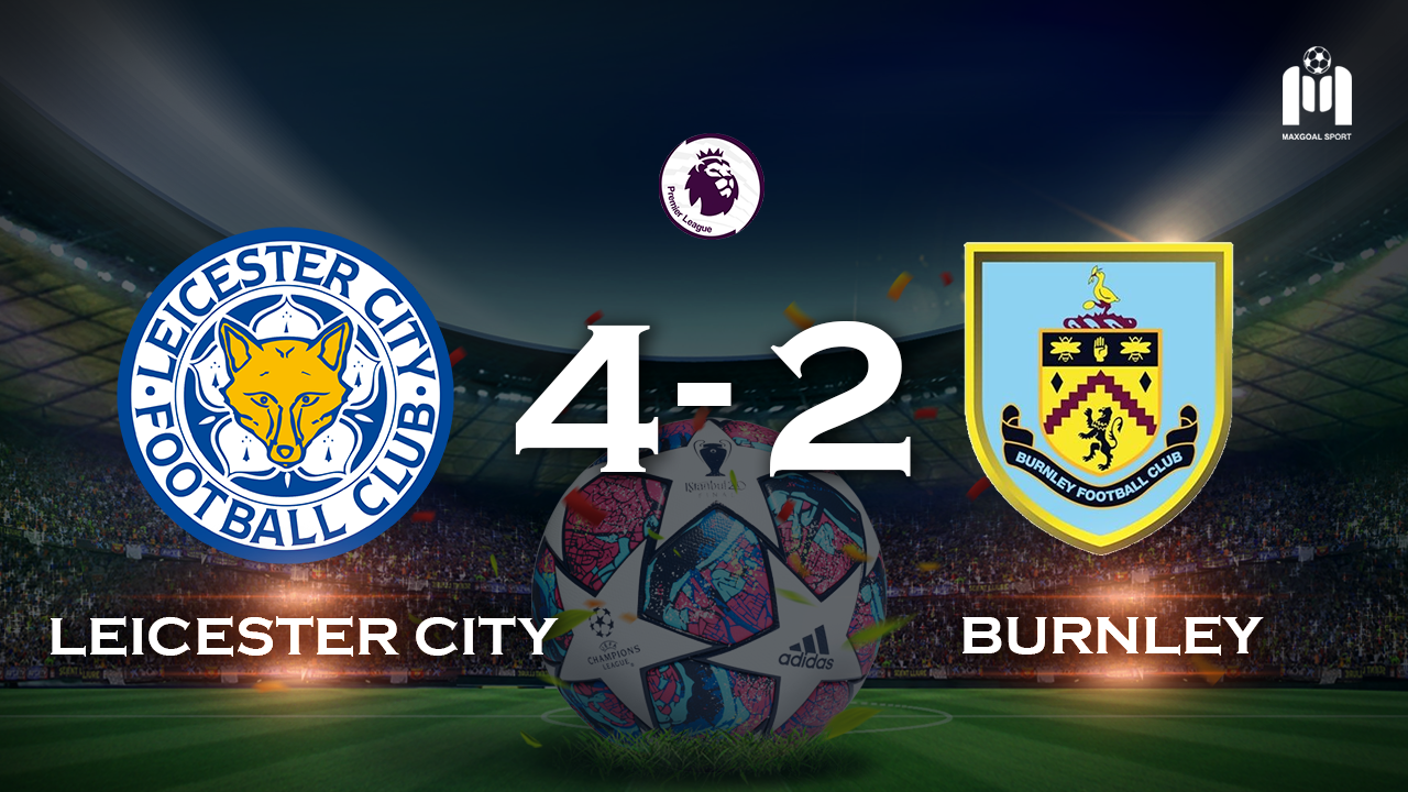 Leicester City 4-2 Burnley