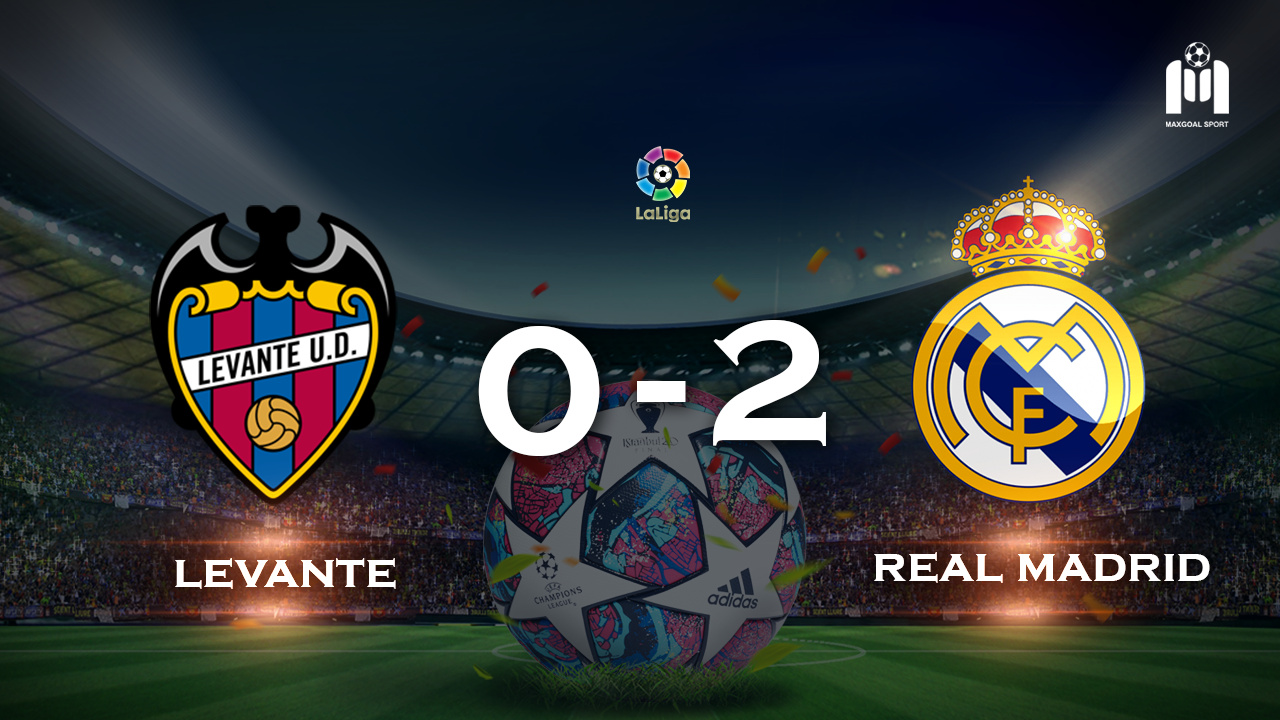 Levante 0 - 2 Real Madrid