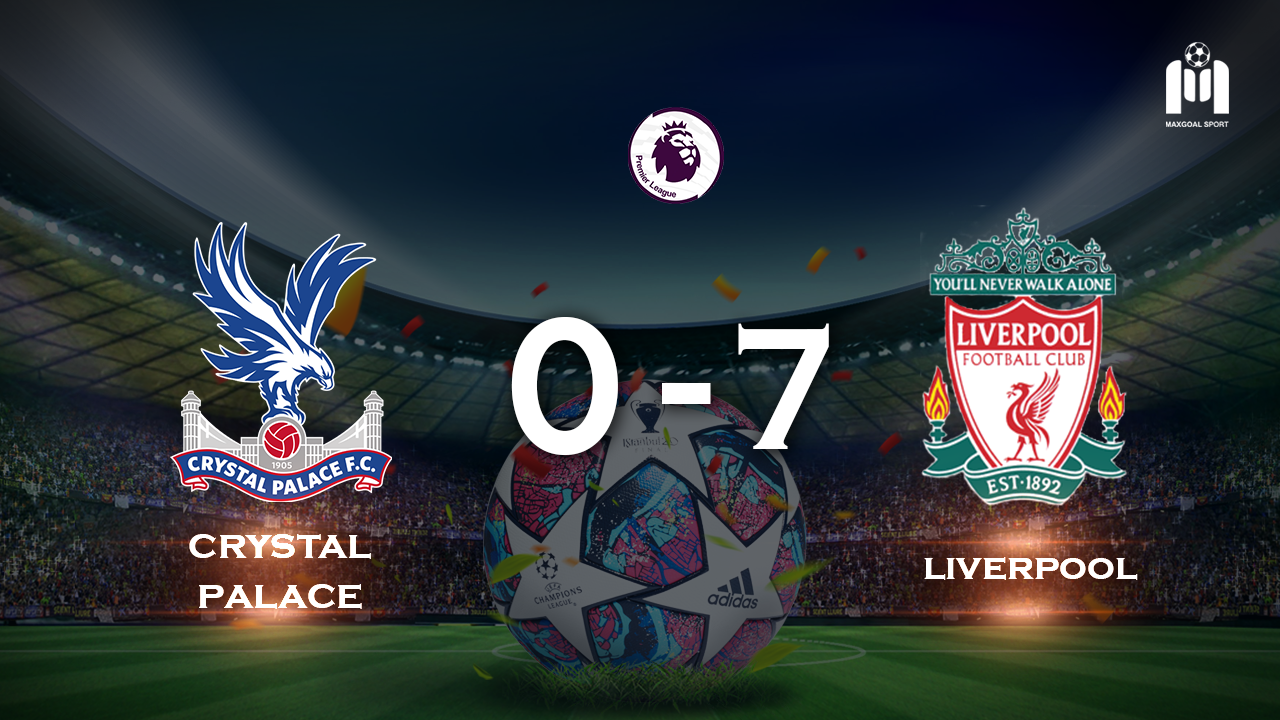 Crystal Palace 0 - 7 Liverpool