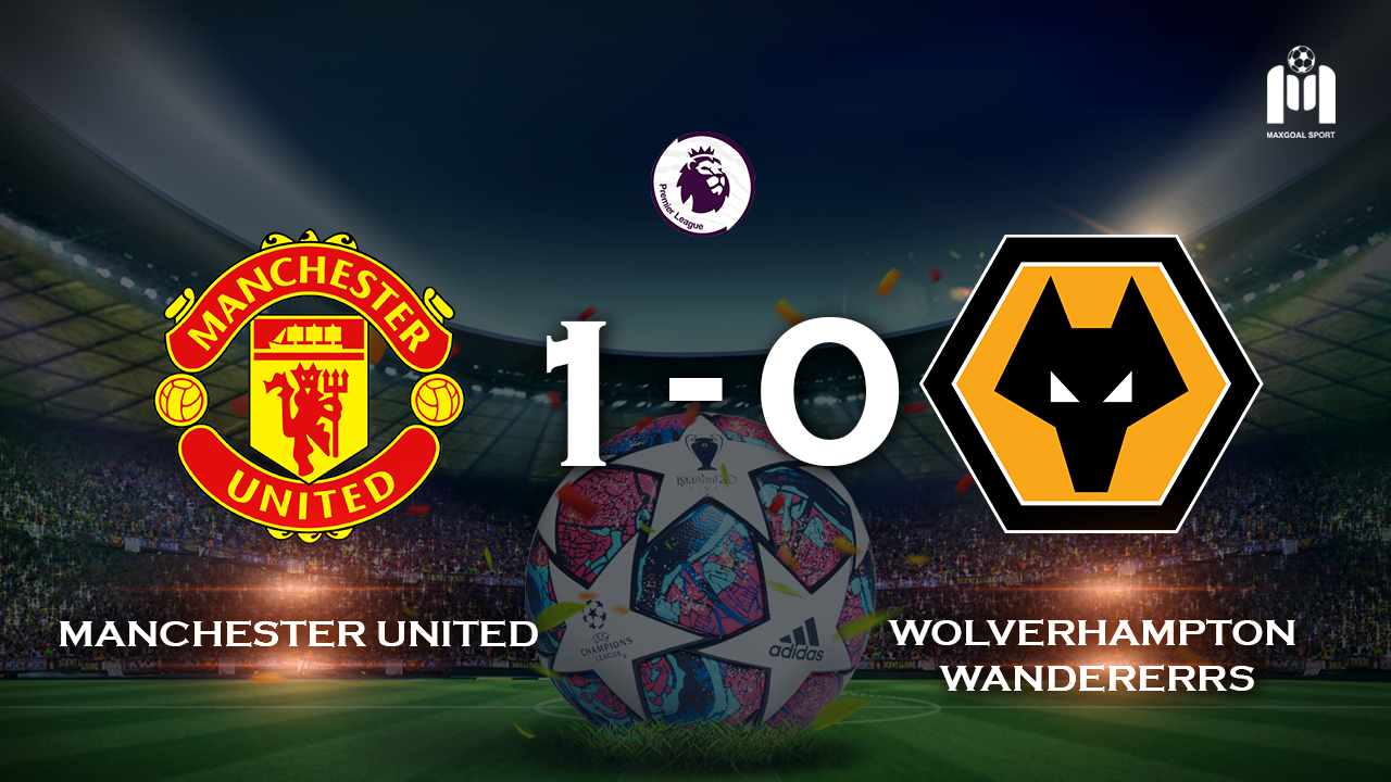 Manchester United 1-0 Wolverhampton Wanderers