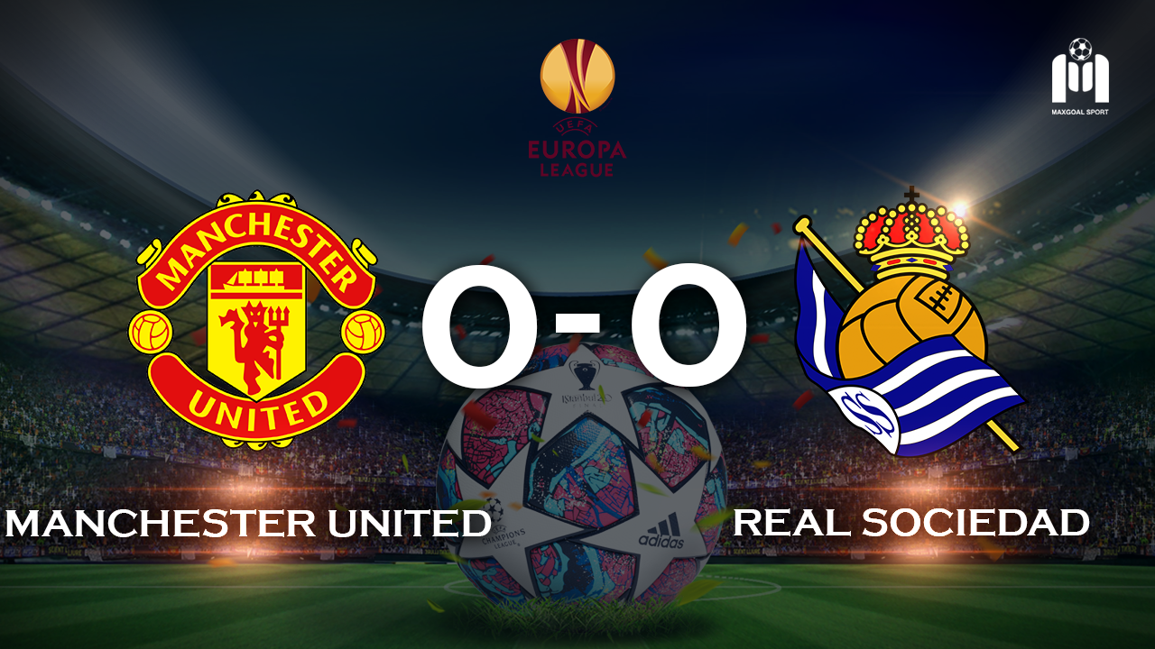 Manchester United 0-0 Real Sociedad