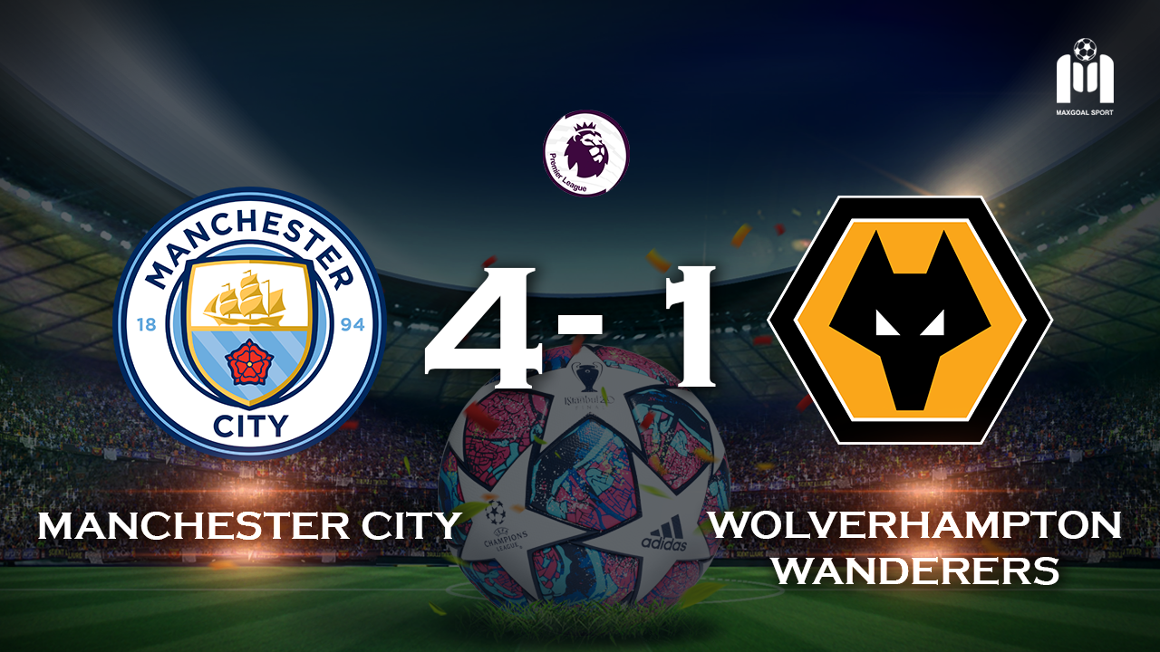 Manchester City 4-1 Wolverhampton Wanderers