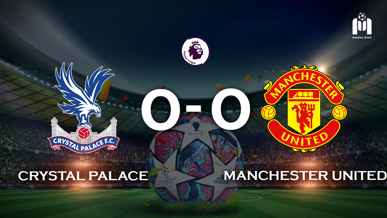 Crystal Palace 0-0 Manchester United